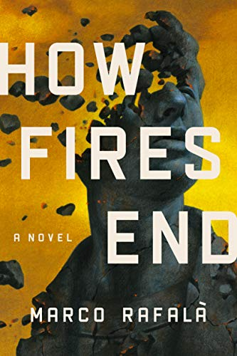 Q&A with author Marco Rafalà and an excerpt of How Fires End